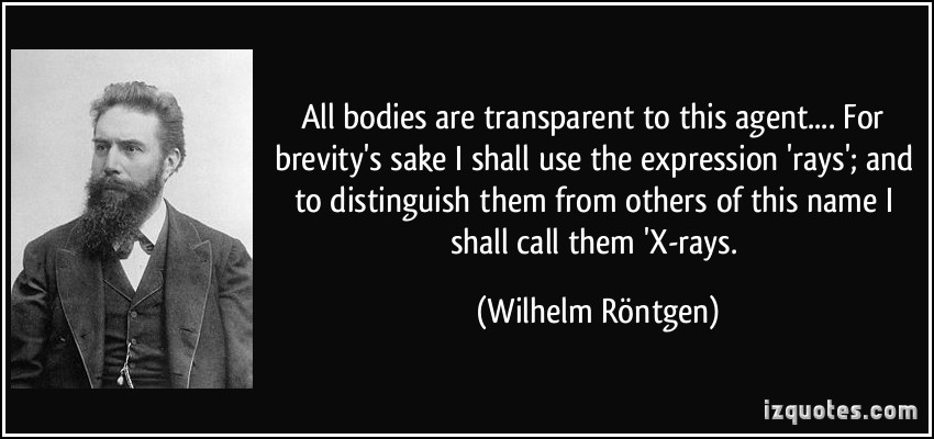 quote-all-bodies-are-transparent-to-this-agent-for-brevity-s-sake-i-shall-use-the-expression-rays-wilhelm-rontgen-309820