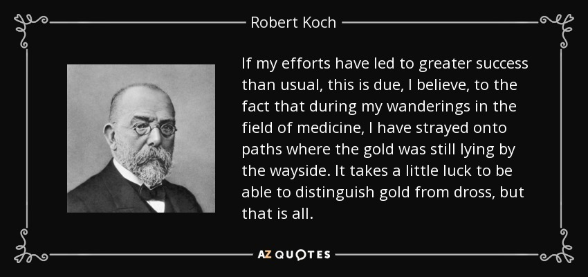 quote-if-my-efforts-have-led-to-greater-success-than-usual-this-is-due-i-believe-to-the-fact-robert-koch-58-60-73