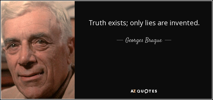 quote-truth-exists-only-lies-are-invented-georges-braque-3-49-29